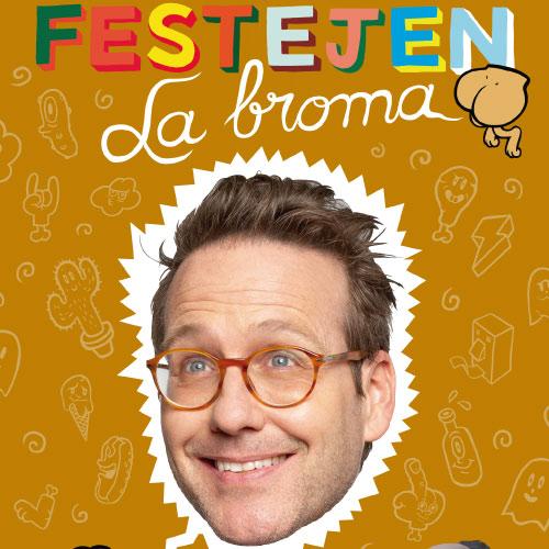 Festejen-la-Broma-Joaquín-Reyes-eventos